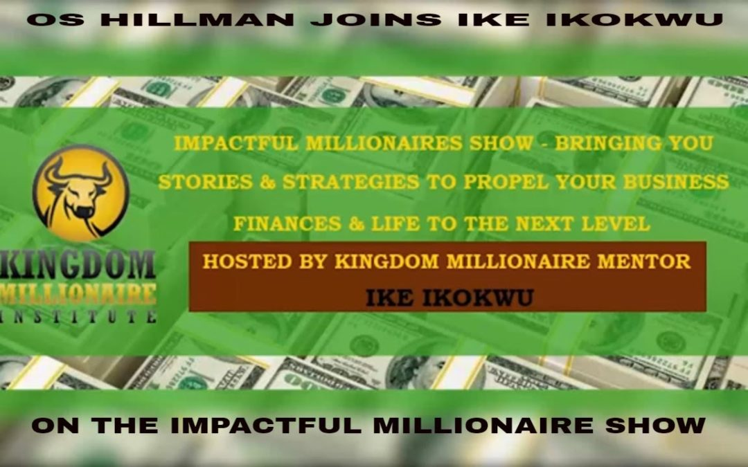 Os Hillman Joins Ike Ikokwu On The Impactful Millionaire Show
